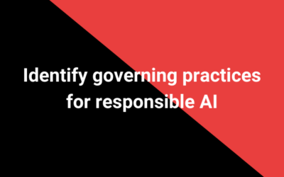 Identify governing practices for responsible AI
