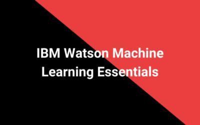 IBM Watson Machine Learning Essentials