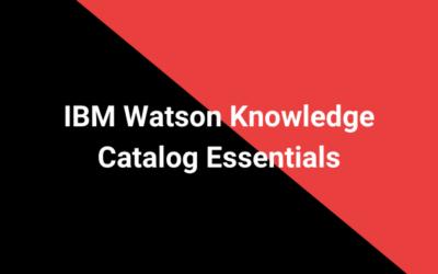 IBM Watson Knowledge Catalog Essentials