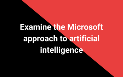 Examine the Microsoft approach to artificial intelligence