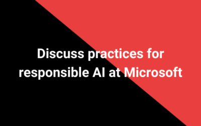 Discuss practices for responsible AI at Microsoft