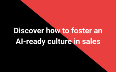 Discover how to foster an AI-ready culture in sales
