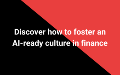 Discover how to foster an AI-ready culture in finance