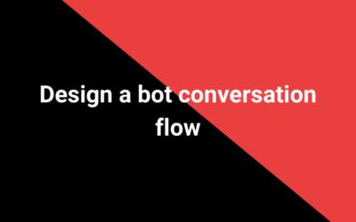 Design a bot conversation flow
