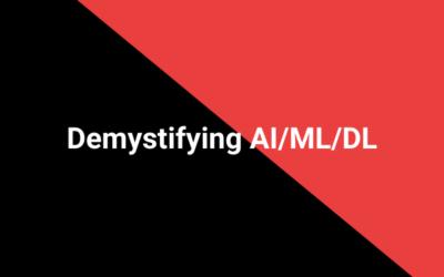 Demystifying AI/ML/DL