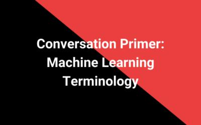 Conversation Primer: Machine Learning Terminology