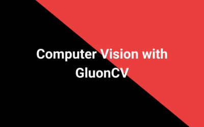 Computer Vision with GluonCV