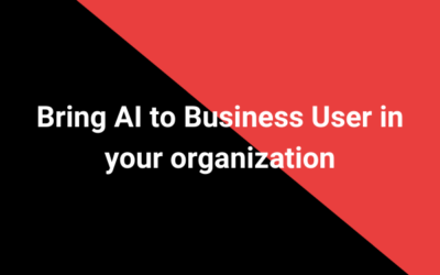 Bring AI to Business User in your organization