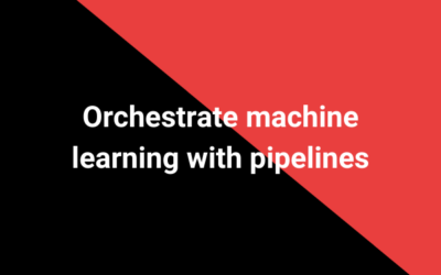 Orchestrate machine learning with pipelines