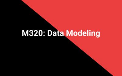 M320: Data Modeling