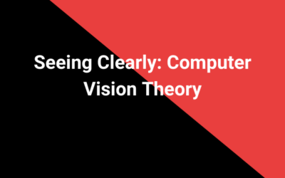 Seeing Clearly: Computer Vision Theory