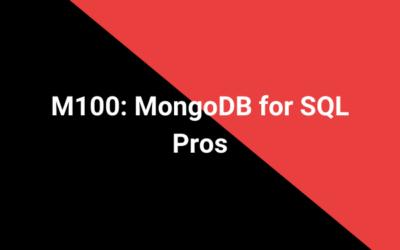 M100: MongoDB for SQL Pros