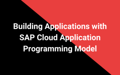 Building Applications with SAP Cloud Application Programming Model
