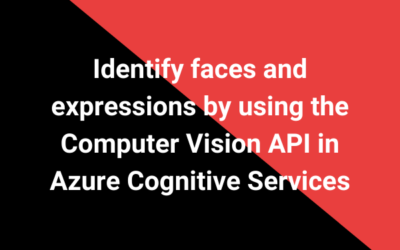 Identify faces and expressions by using the Computer Vision API in Azure Cognitive Services