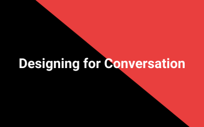 Designing for Conversation