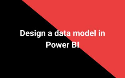 Design a data model in Power BI